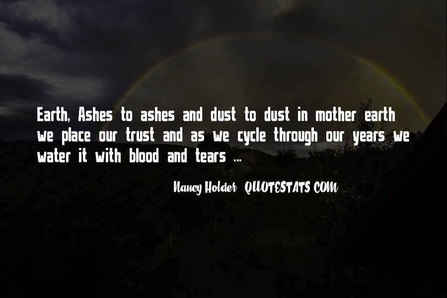 Ashes To Ashes Dust To Dust Quotes #811955