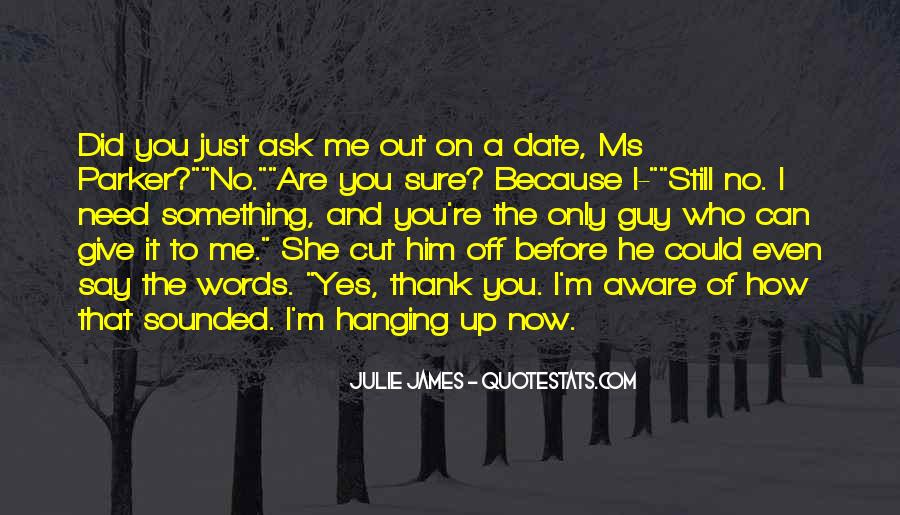 Ask Him Out Quotes #1413060