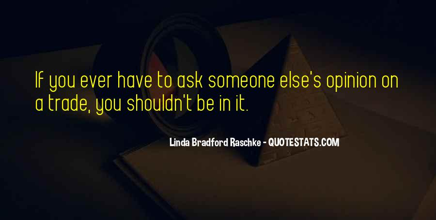 Ask My Opinion Quotes #1552677