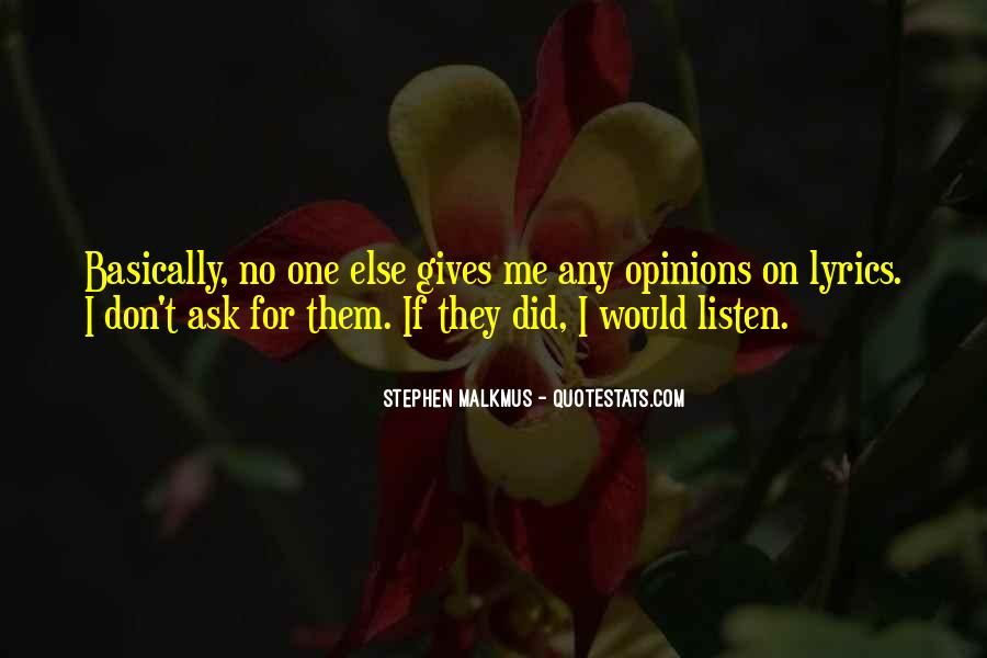 Top 61 Ask My Opinion Quotes Famous Quotes Sayings About Ask My