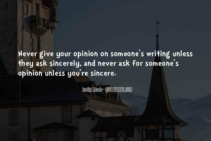 Ask My Opinion Quotes #318270