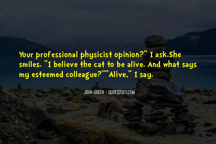 Ask My Opinion Quotes #709659