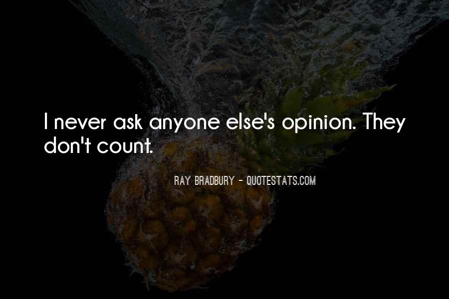 Ask My Opinion Quotes #726122