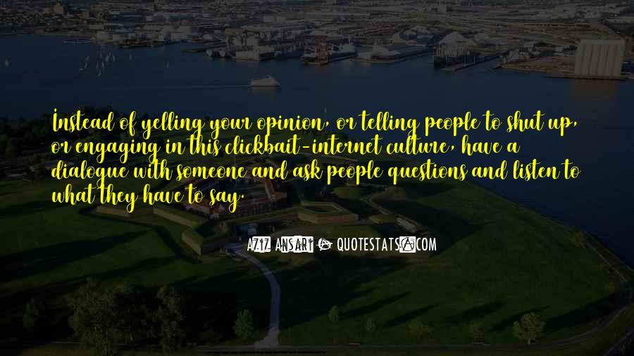 Ask My Opinion Quotes #793641