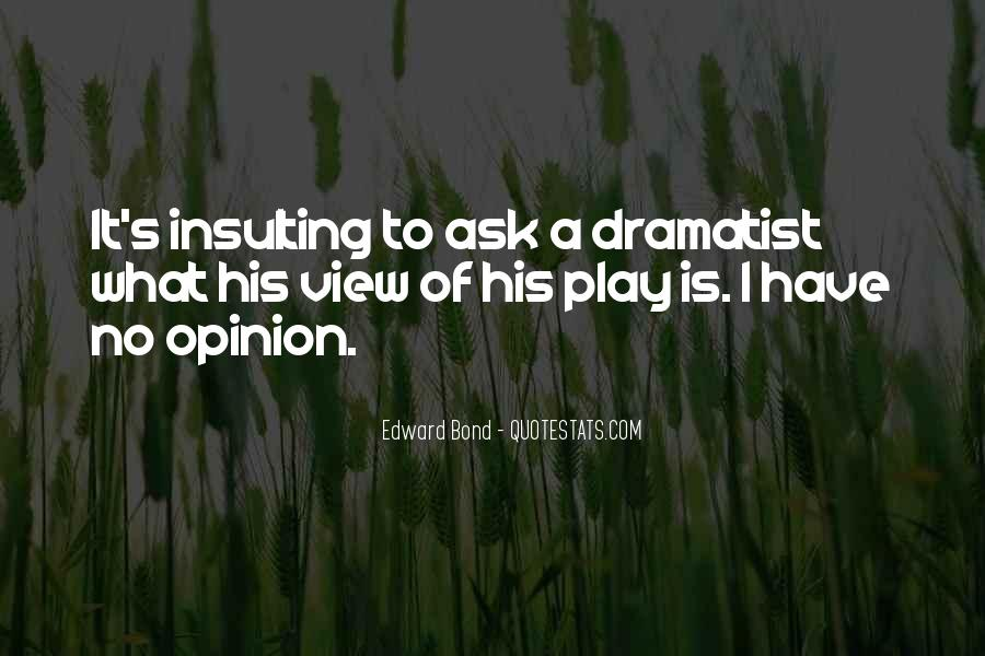 Ask My Opinion Quotes #891864