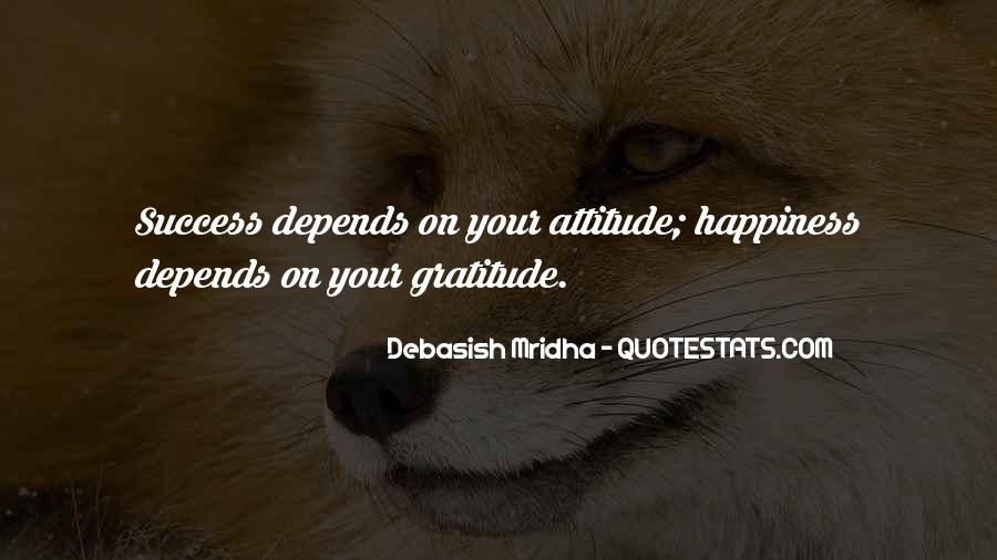 Attitude Depends On You Quotes #1029812