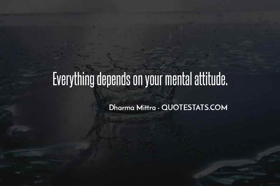 Attitude Depends On You Quotes #12786