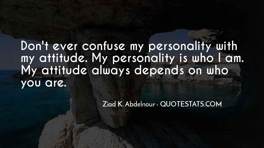 Attitude Depends On You Quotes #1575306