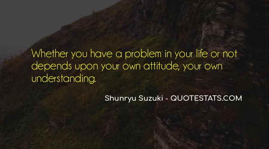 Attitude Depends On You Quotes #1616983