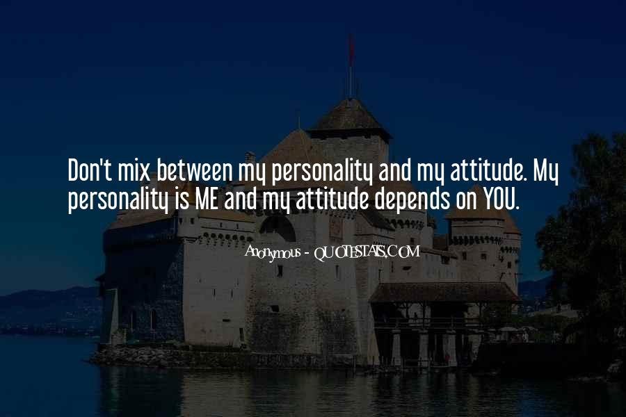 Attitude Depends On You Quotes #1851136