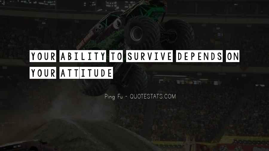Attitude Depends On You Quotes #1876362