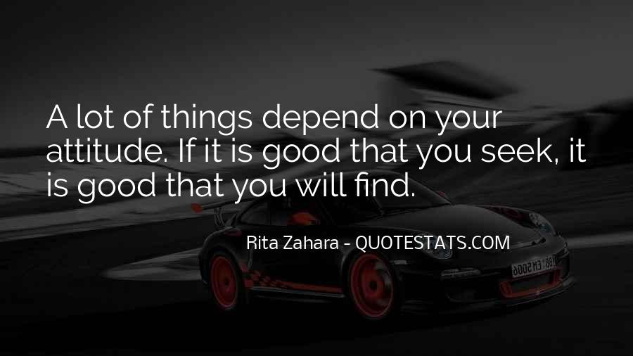 Attitude Depends On You Quotes #47046
