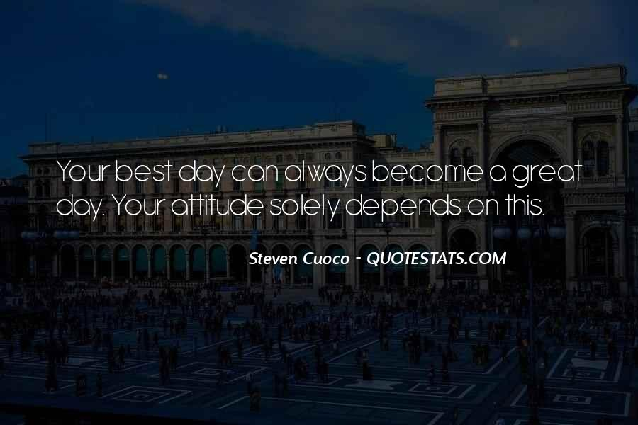 Attitude Depends On You Quotes #505346