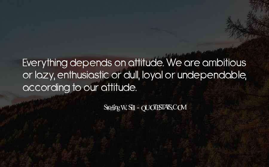 Attitude Depends On You Quotes #693200