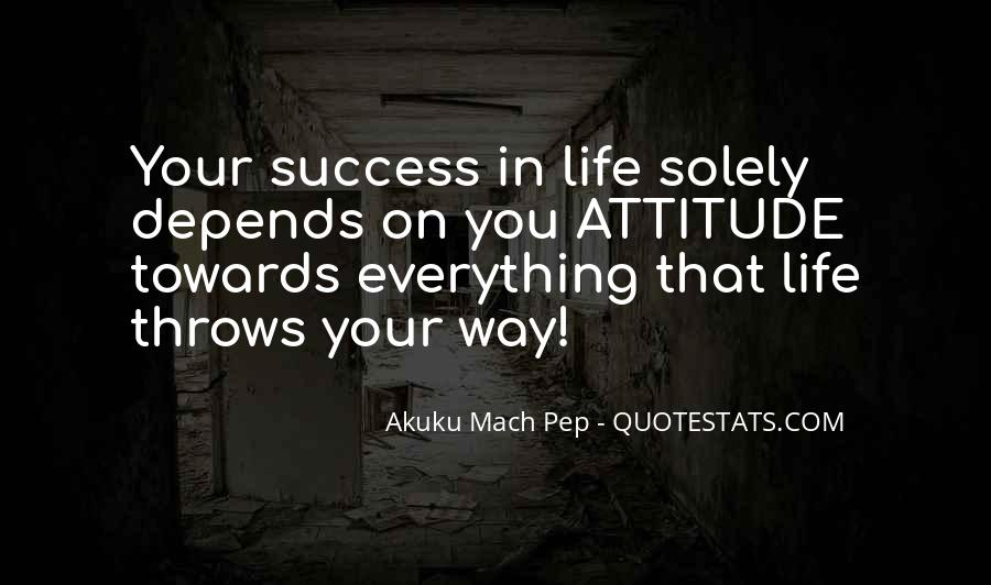 Attitude Depends On You Quotes #737162