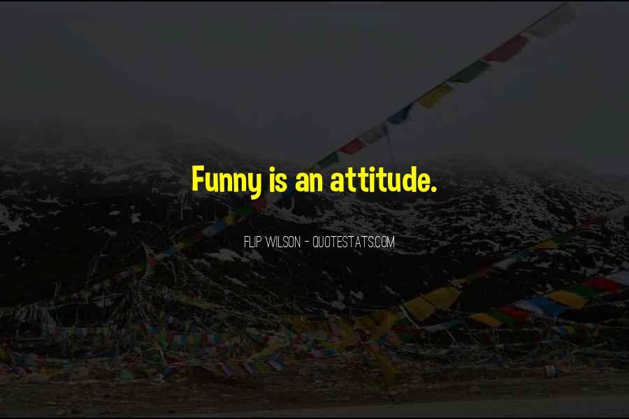 Attitude N Funny Quotes #609257