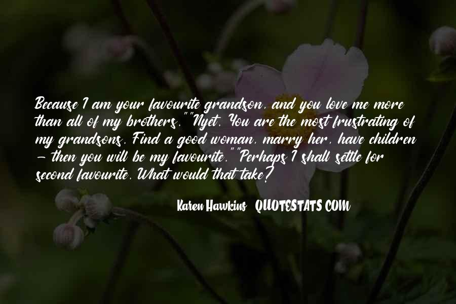 Quotes About The Woman You Love #240937