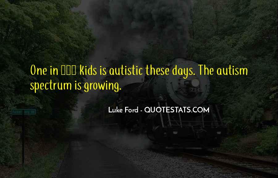 Autistic Spectrum Quotes #1412448