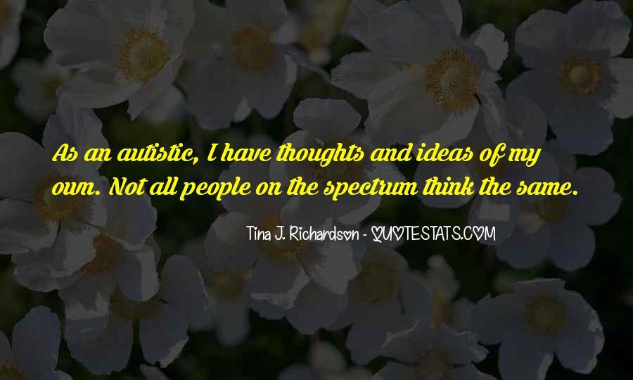Autistic Spectrum Quotes #1727270