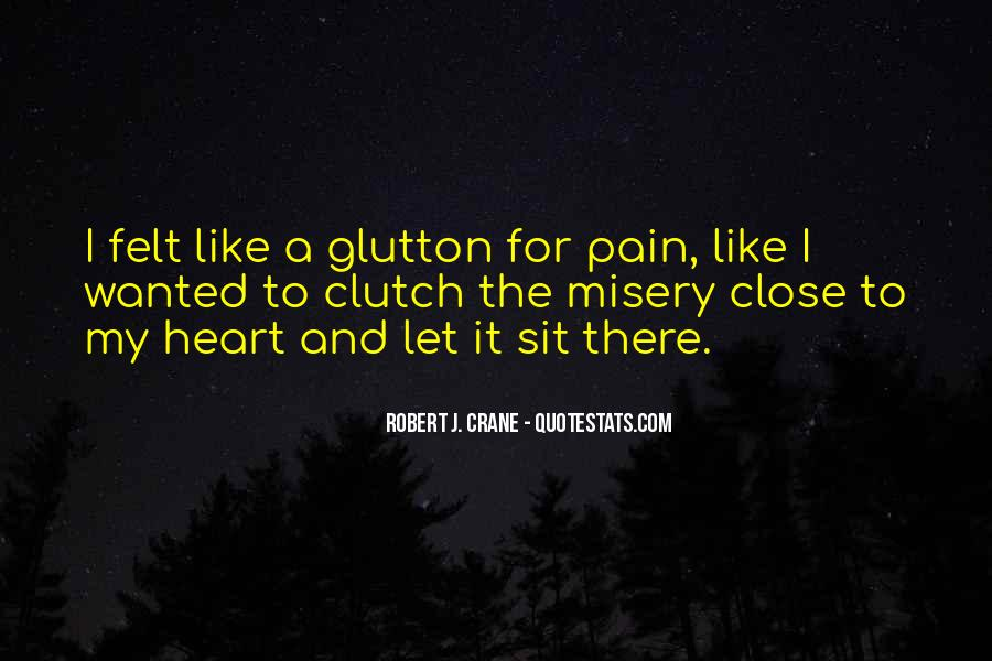 Quotes About Misery And Pain #60623