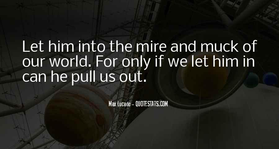Quotes About Mire #1274702
