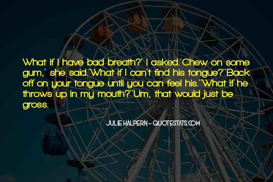Bad Mouth Me Quotes #1294111