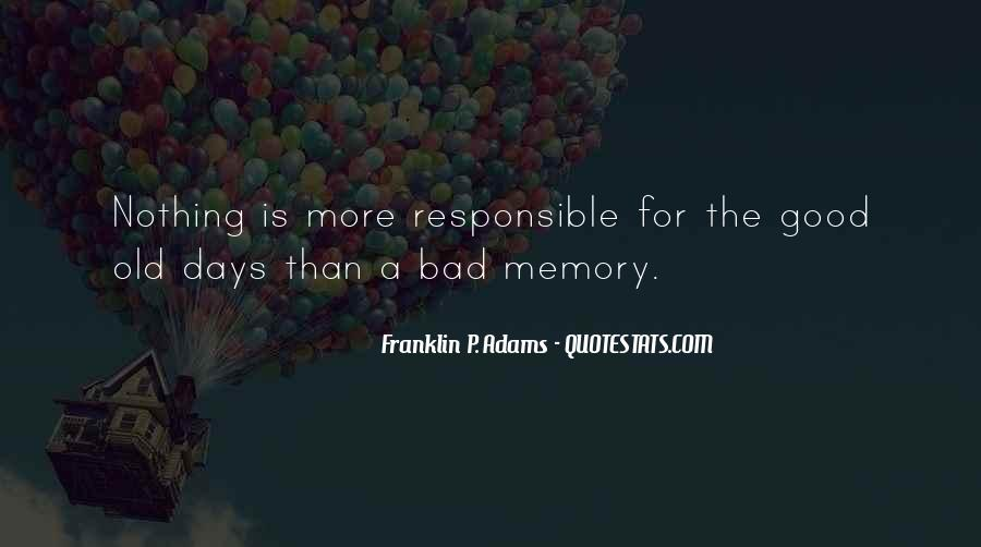 Bad Old Days Quotes #1561621