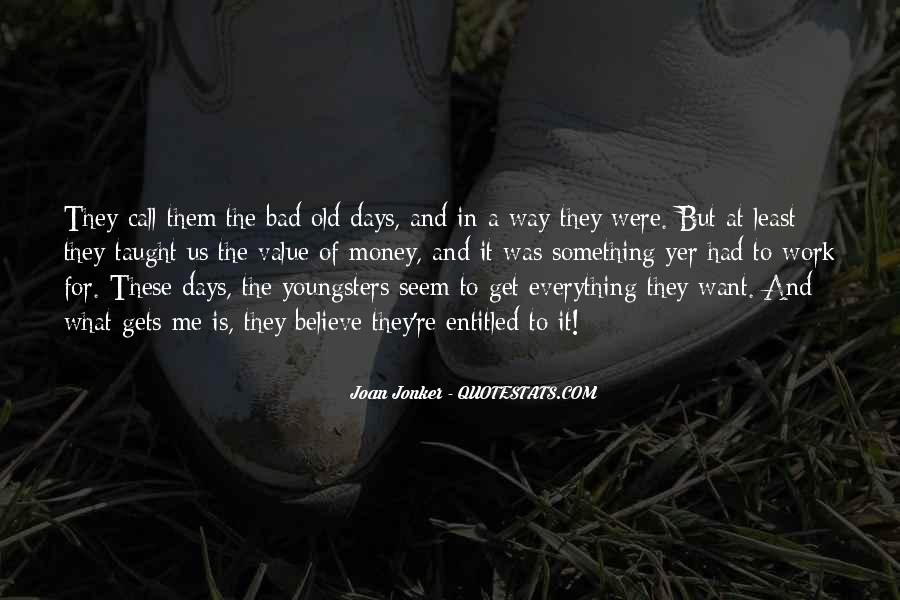 Bad Old Days Quotes #1837545