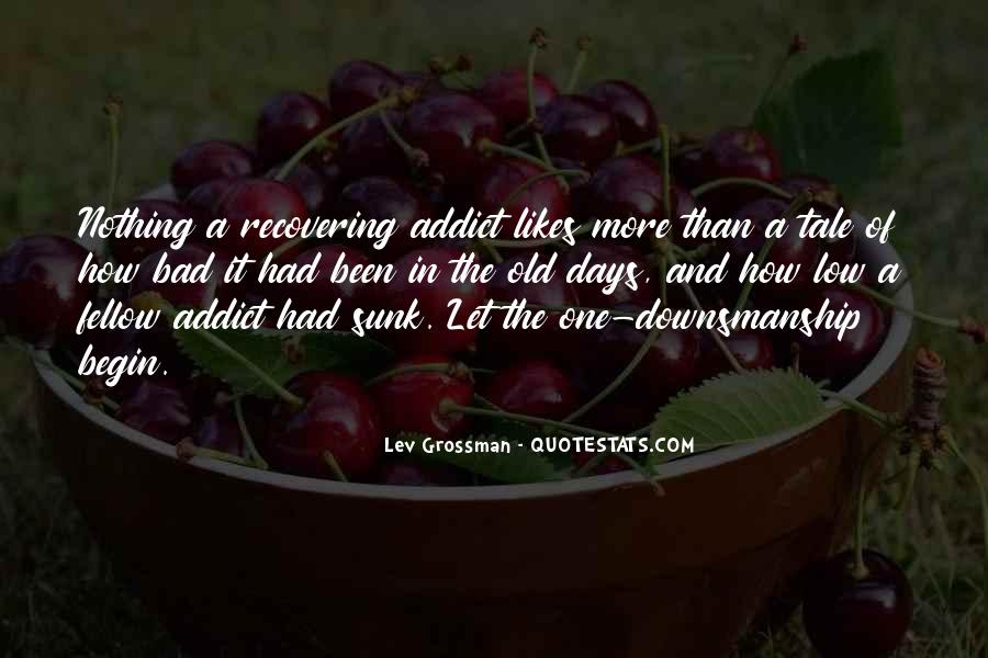 Bad Old Days Quotes #506161
