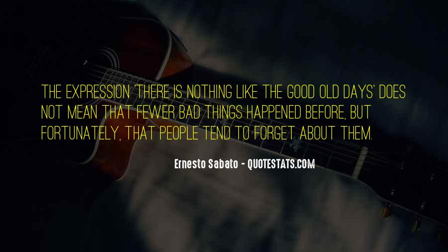 Bad Old Days Quotes #705946