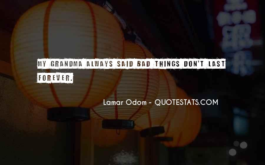 Bad Things Don't Last Forever Quotes #1404370