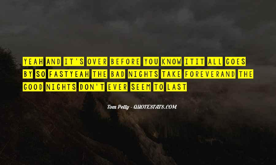 Bad Things Don't Last Forever Quotes #1430877