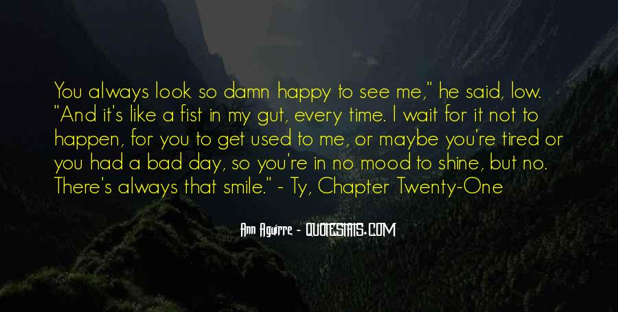 Bad Time For Me Quotes #1304755