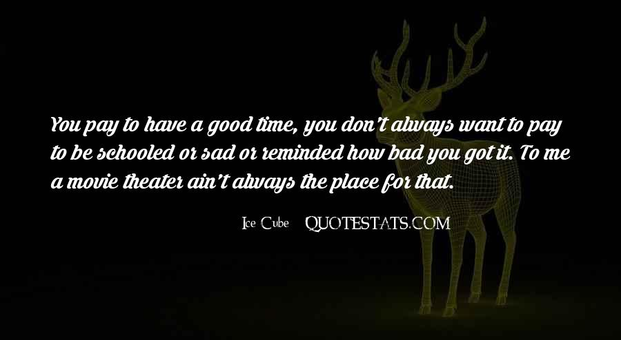 Bad Time For Me Quotes #247310