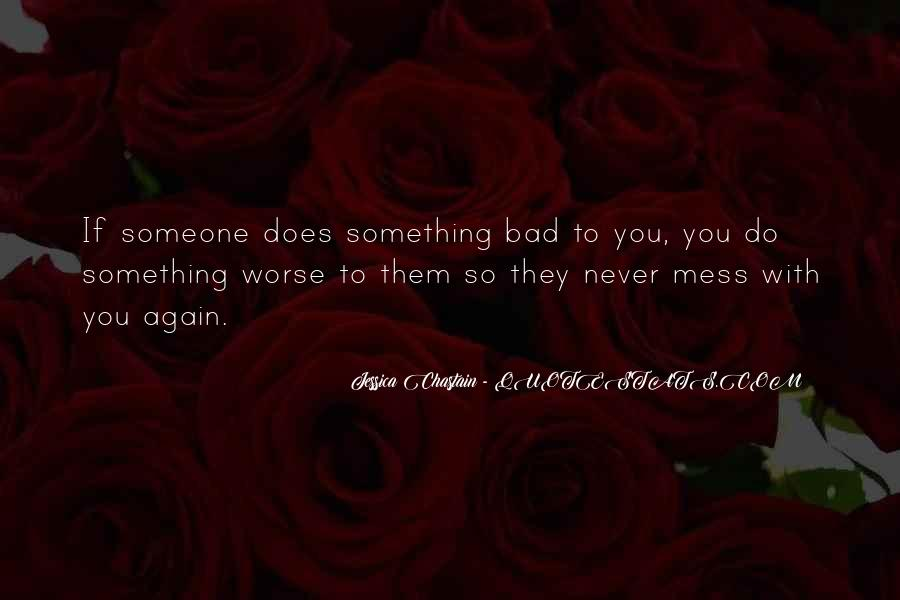 Bad To Worse Quotes #228317
