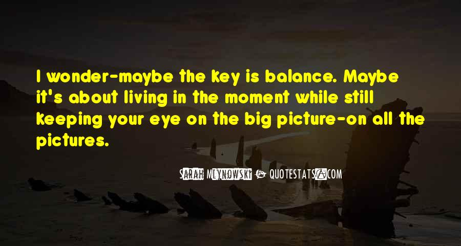 Balance Is The Key Quotes #1556309