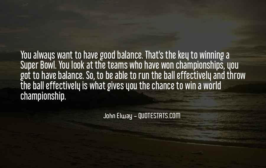 Balance Is The Key Quotes #421312