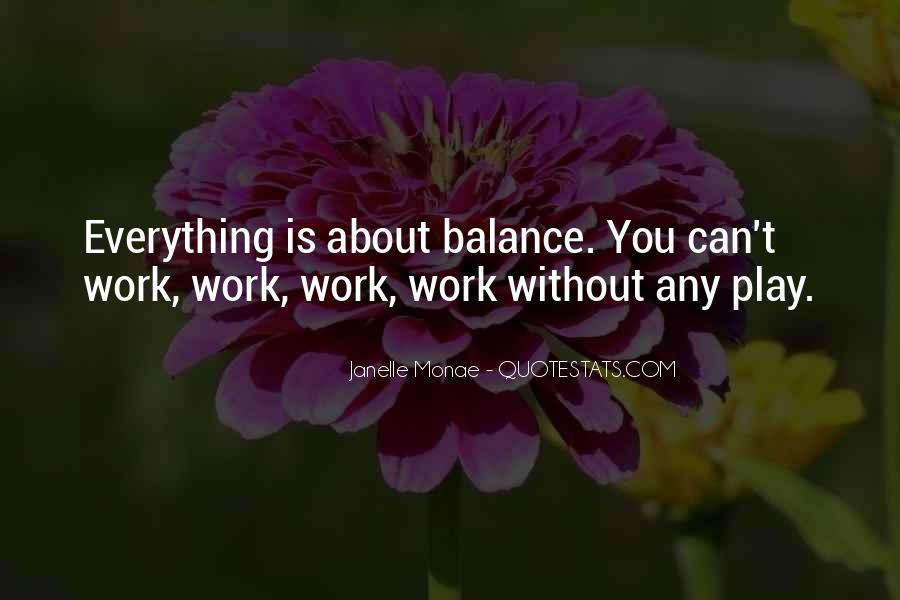 Balance Work And Play Quotes #1620478