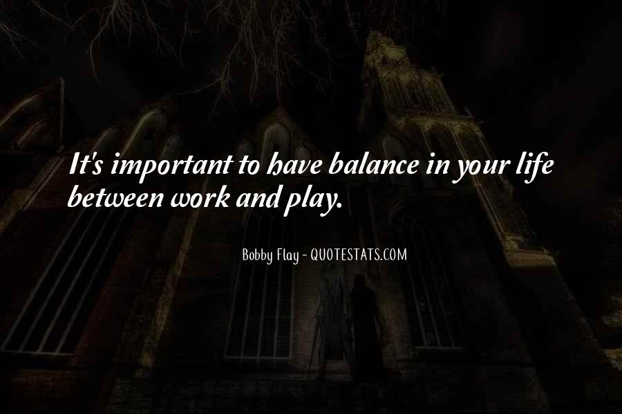 Balance Work And Play Quotes #517642