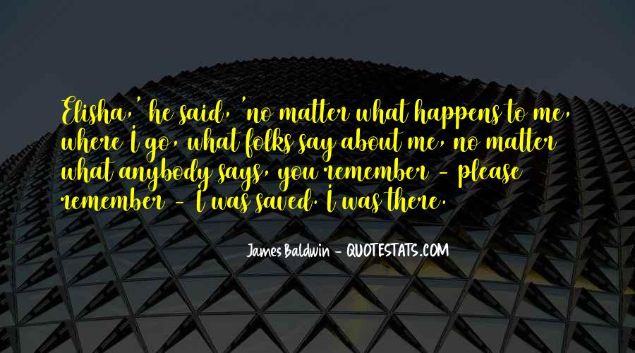 Baldwin James Quotes #25469