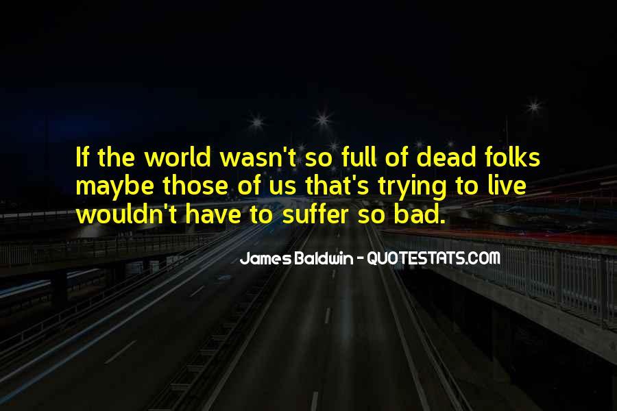 Baldwin James Quotes #43513