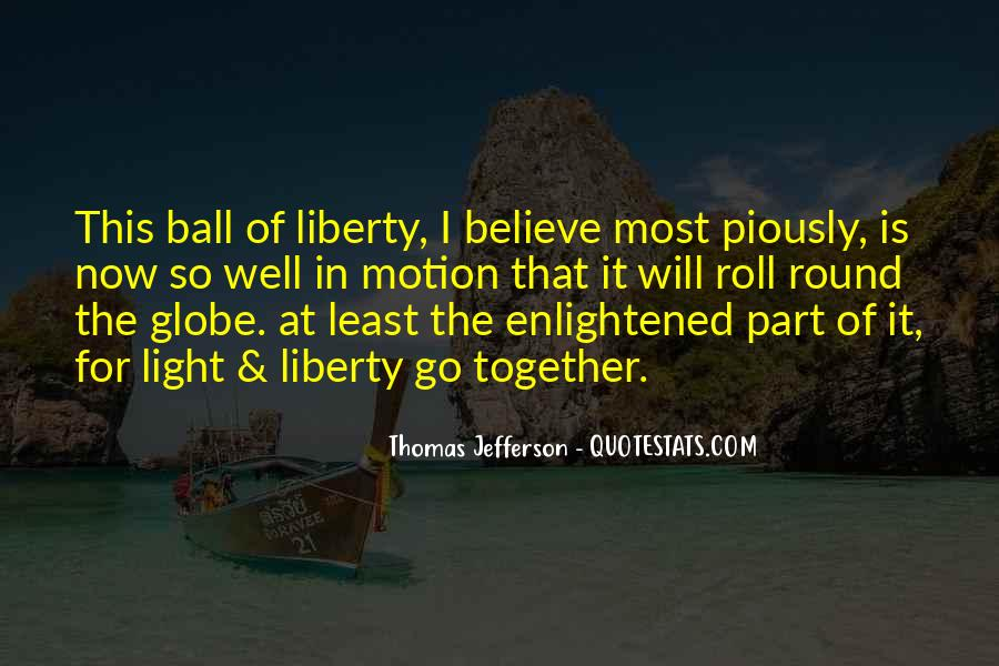 Ball Of Light Quotes #1258679