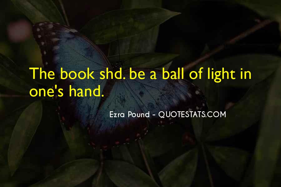 Ball Of Light Quotes #603499