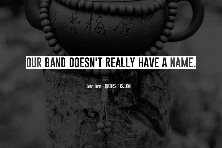 Band Name In Quotes #1505706
