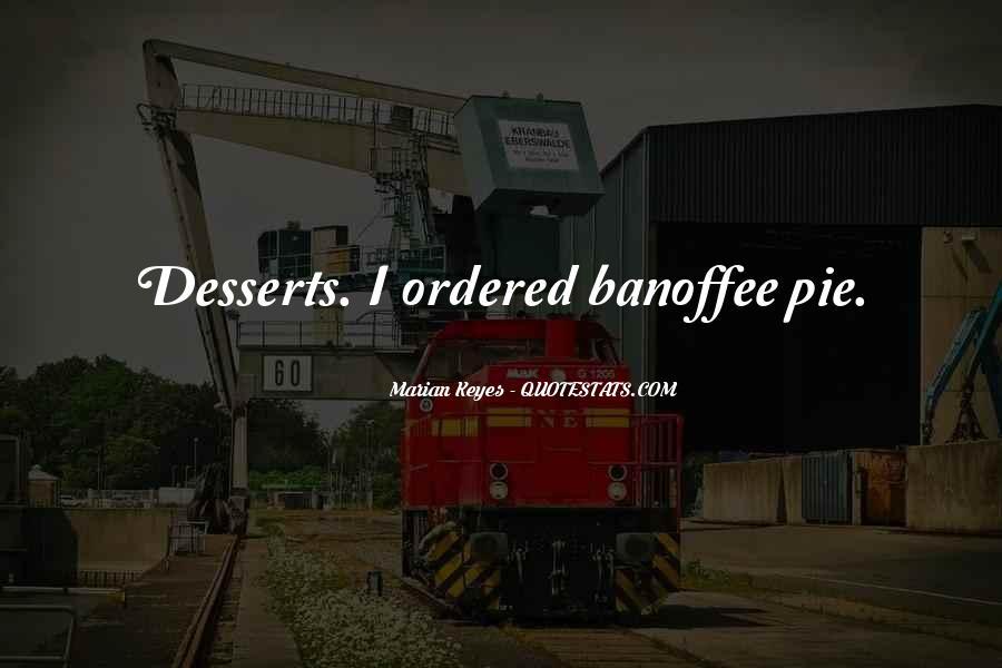 Banoffee Pie Quotes #1857237