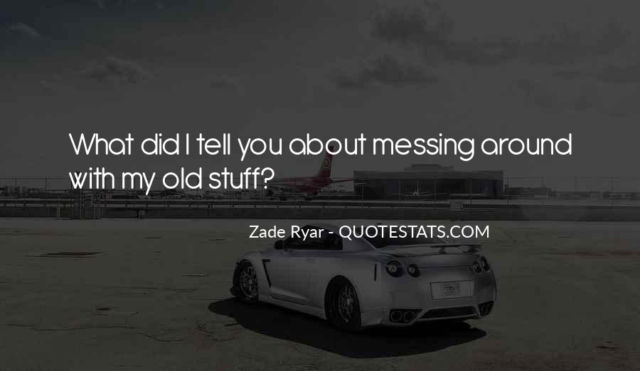 Quotes About Messing With My Kid #320031