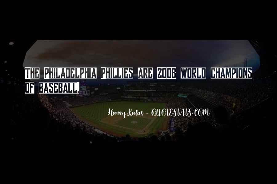 Baseball Harry Kalas Quotes #1208123