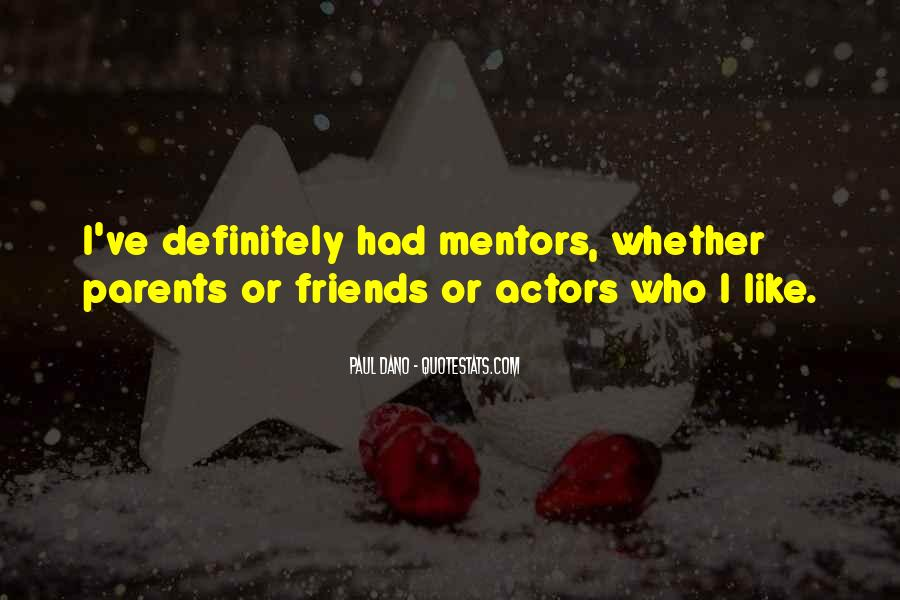 Quotes About Mentors And Friends #1143670