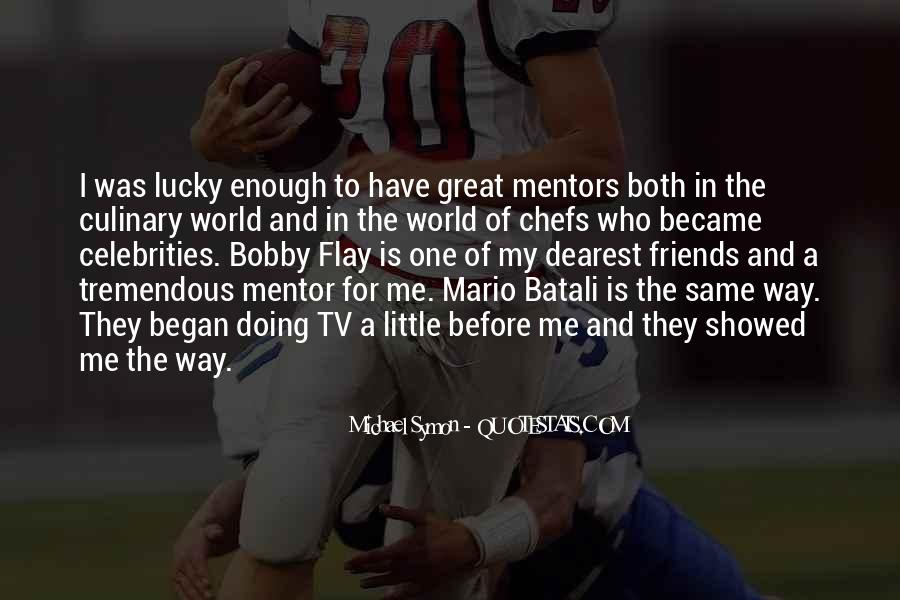 Quotes About Mentors And Friends #728027
