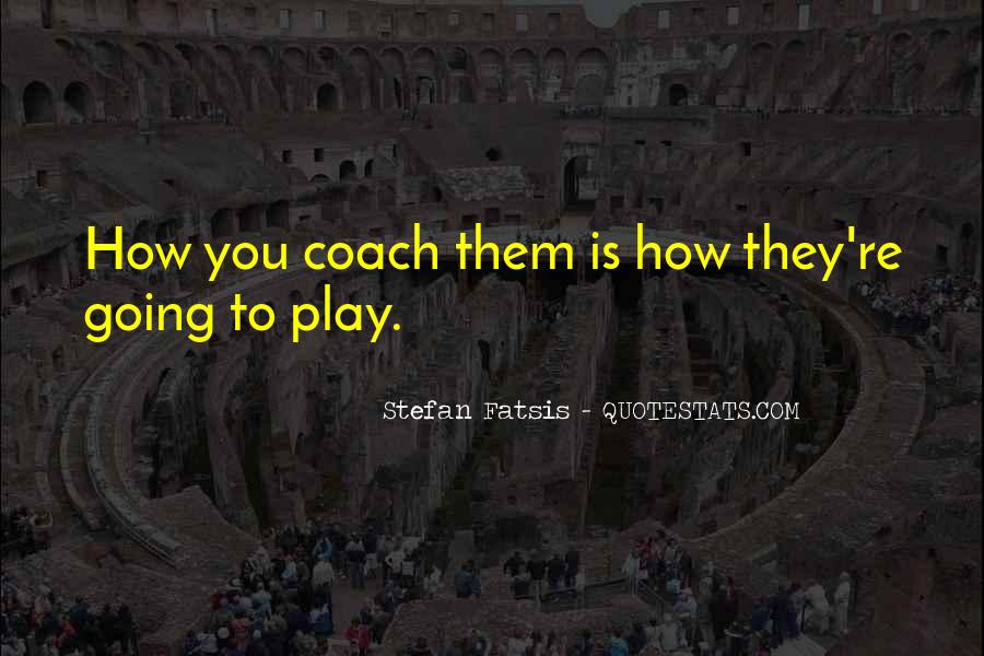 Quotes About Mentoring And Coaching #1361047